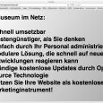 Wir nutzen in der Umsetzungen von Museumswebsite ein Open Source CMS – WordPress. Als Blogsoftware für Internettagebücher entwickelt, hat sich WordPress in den letzten Jahren zu einem Full CMS […]